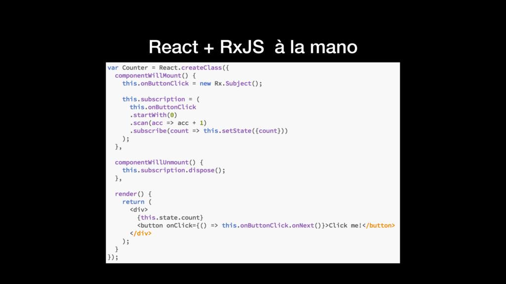 React + RxJS à la mano