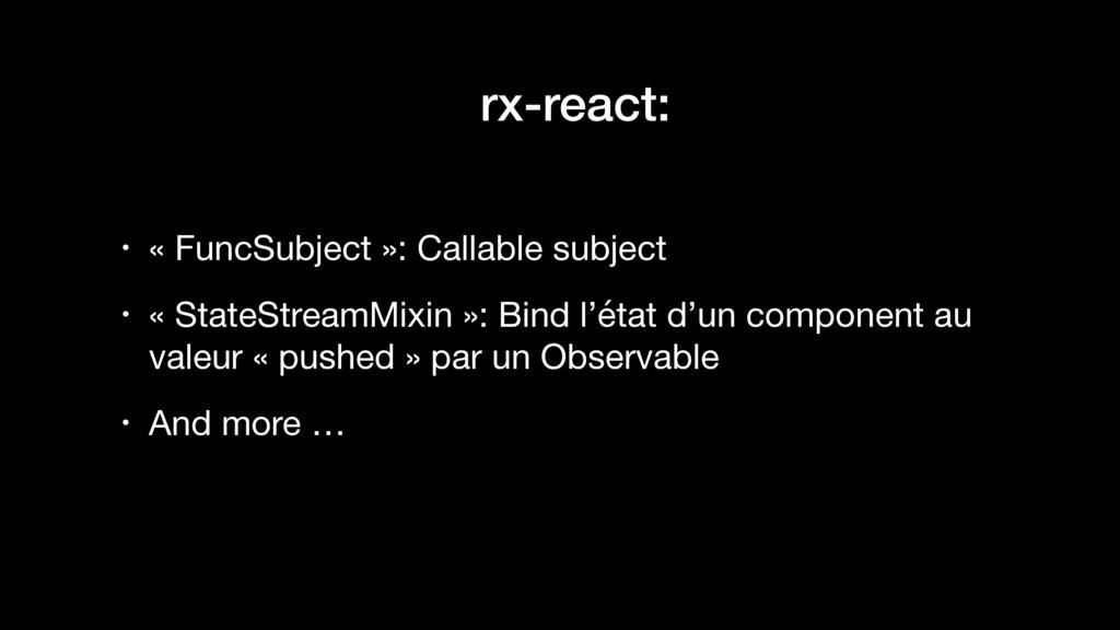 rx-react: • « FuncSubject »: Callable subject  ...
