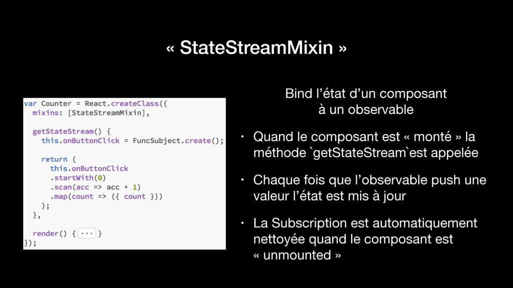 « StateStreamMixin » Bind l'état d'un composant...