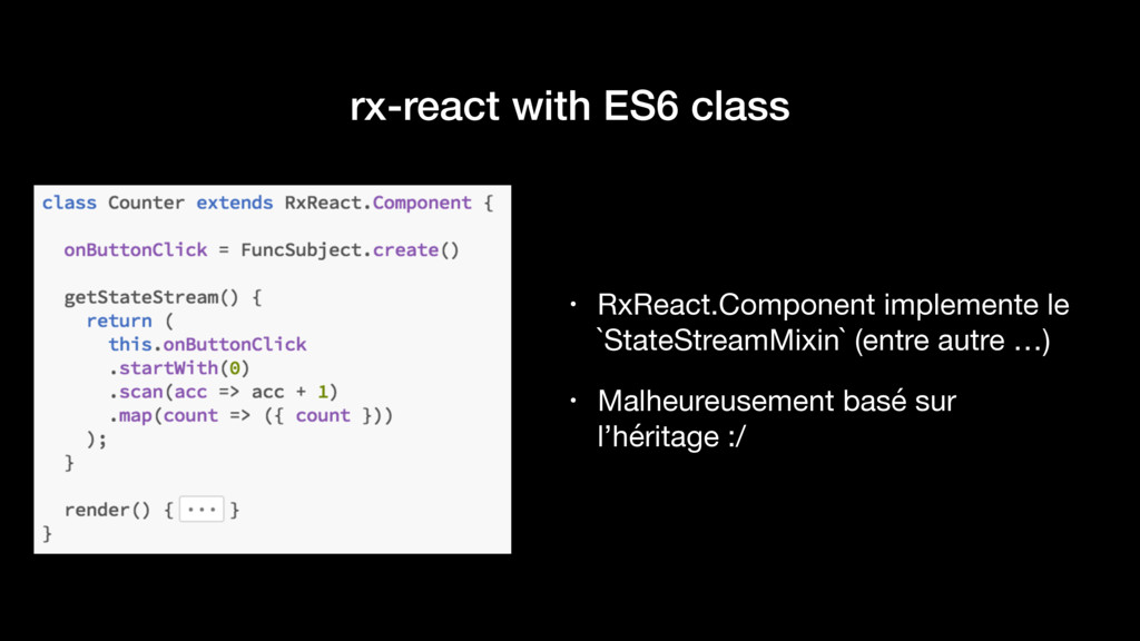 rx-react with ES6 class • RxReact.Component imp...