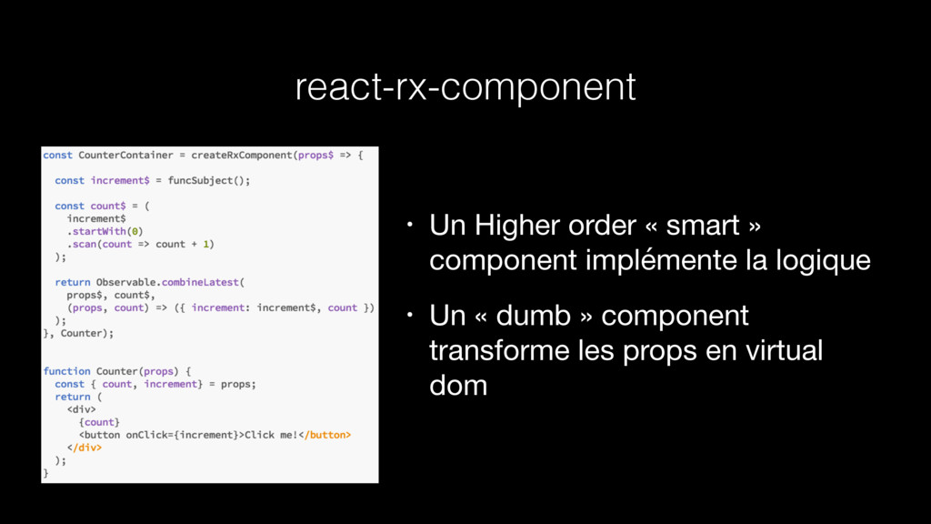 react-rx-component • Un Higher order « smart » ...