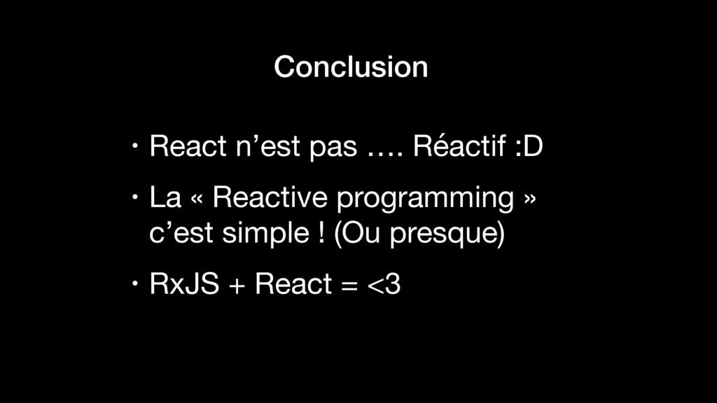• React n'est pas …. Réactif :D  • La « Reactiv...