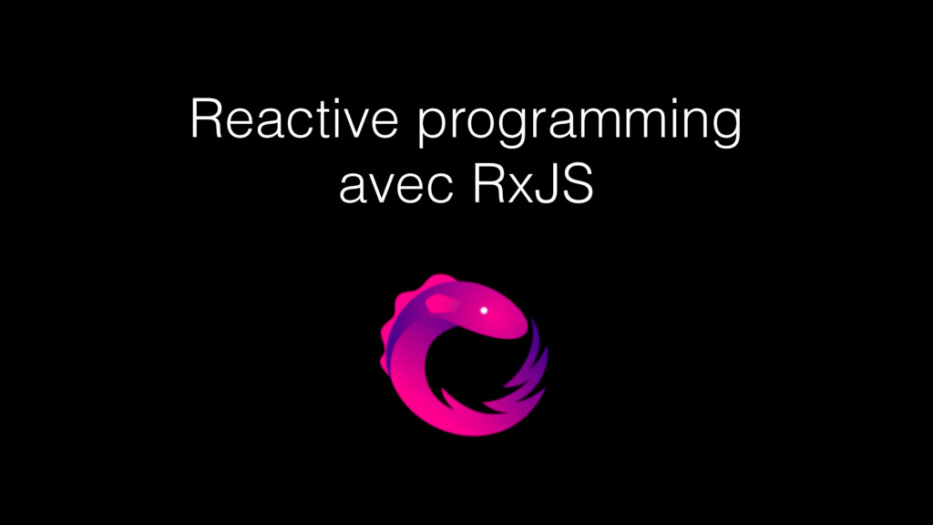 Reactive programming avec RxJS