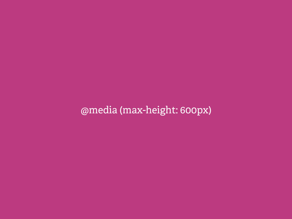 @media (max-height: 600px)
