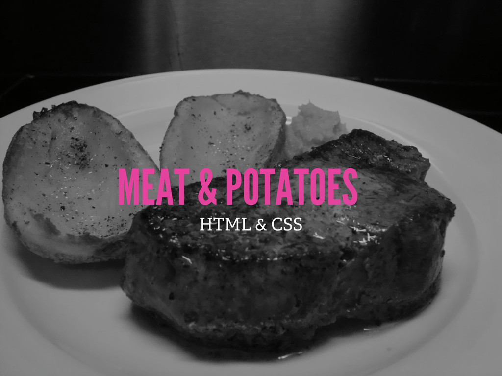MEAT & POTATOES HTML & CSS