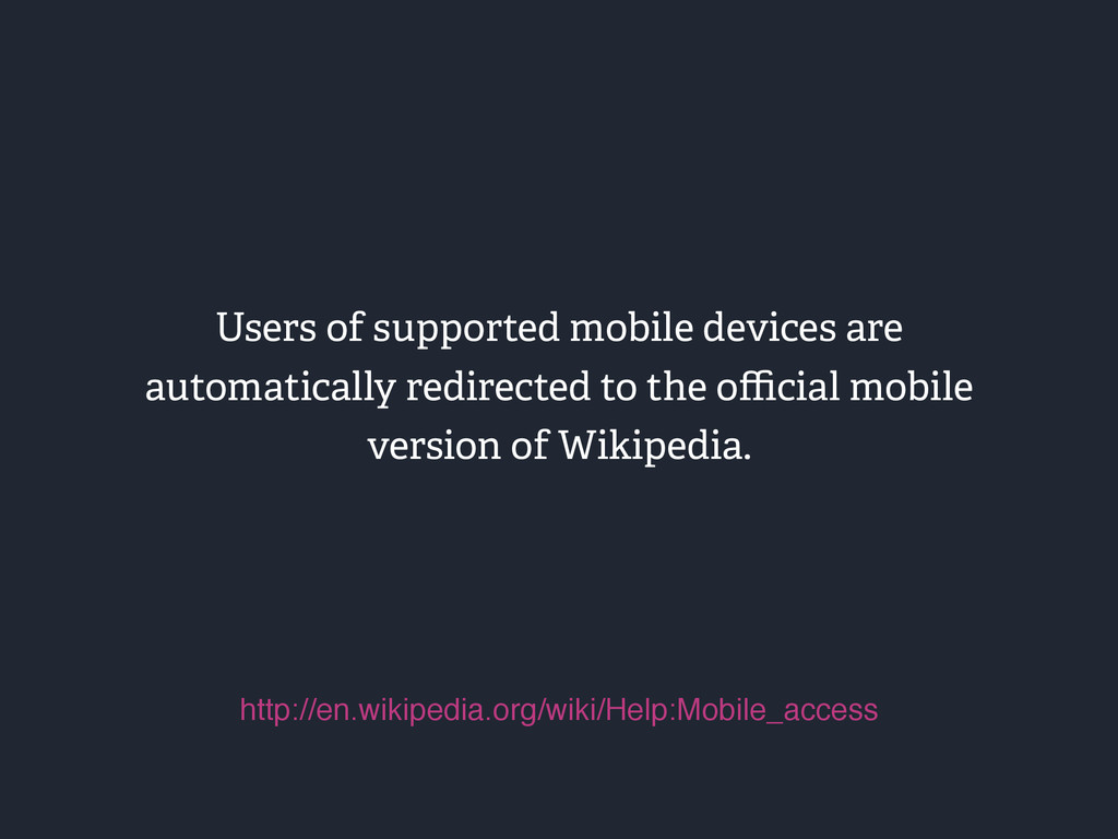 Users of supported mobile devices are automatic...