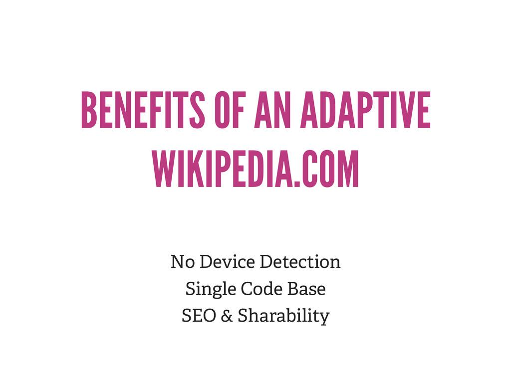 BENEFITS OF AN ADAPTIVE WIKIPEDIA.COM No Device...