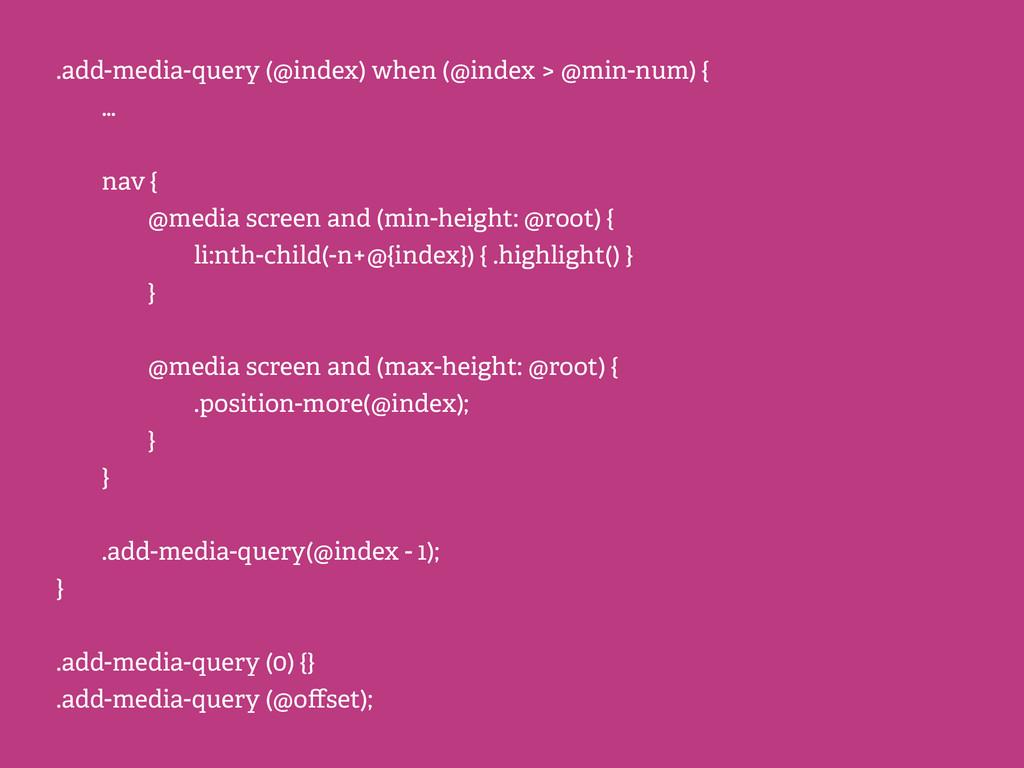 .add-media-query (@index) when (@index > @min-n...