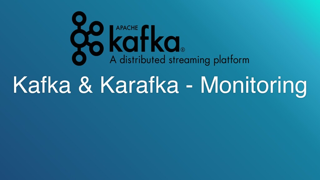 Kafka & Karafka - Monitoring