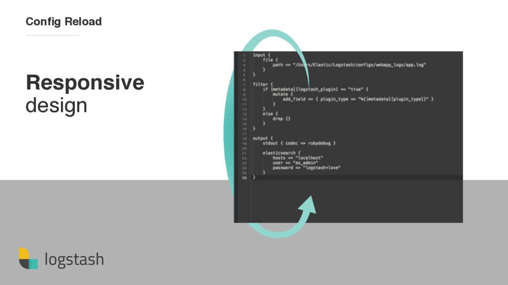 logstash Responsive design Config Reload