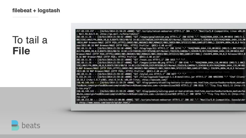 To tail a File filebeat + logstash