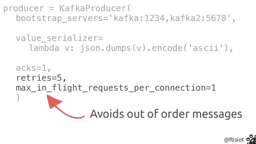 @ftisiot producer = KafkaProducer(   bootstrap_...