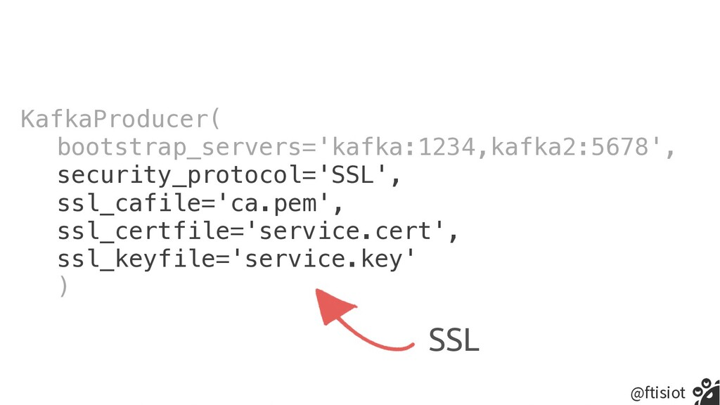 @ftisiot KafkaProducer(   bootstrap_servers='ka...