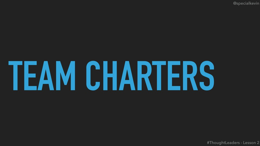 @specialkevin TEAM CHARTERS #ThoughtLeaders - L...