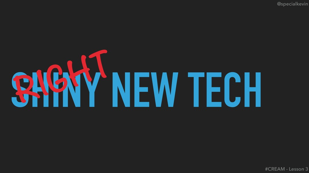 @specialkevin SHINY NEW TECH #CREAM - Lesson 3 ...