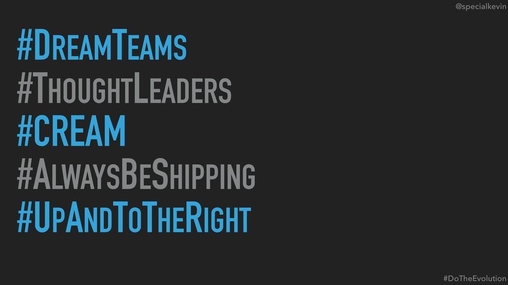 @specialkevin #DREAMTEAMS #THOUGHTLEADERS #CREA...