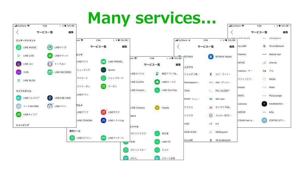 Many services...