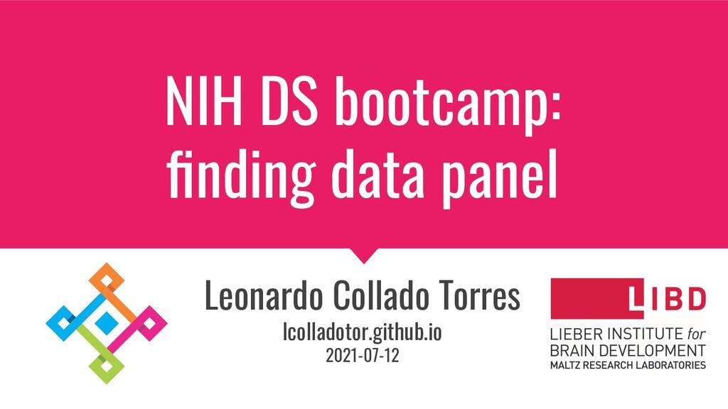 NIH DS bootcamp: finding data panel Leonardo Col...
