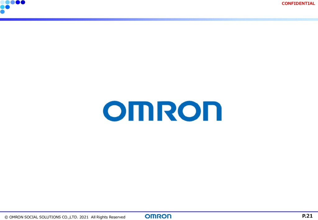 P.21 © OMRON SOCIAL SOLUTIONS CO.,LTD. 2021 All...