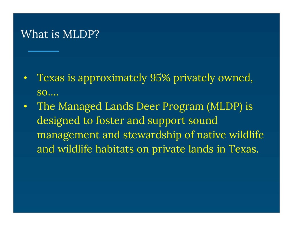 What is MLDP? • Texas is approximately 95% priv...