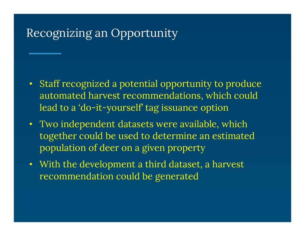 Recognizing an Opportunity • Staff recognized a...