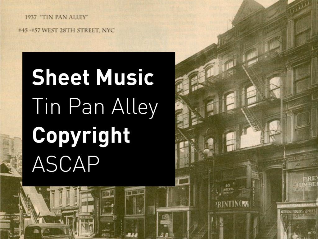 Sheet Music Tin Pan Alley Copyright ASCAP