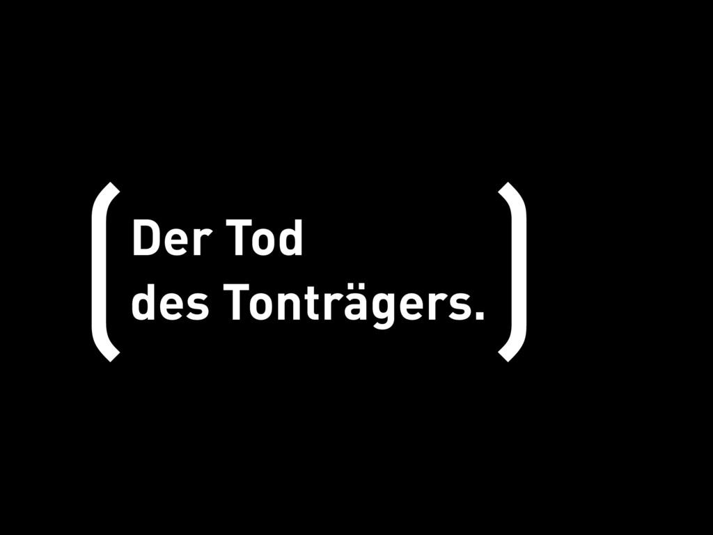 Der Tod  des Tonträgers. ( )