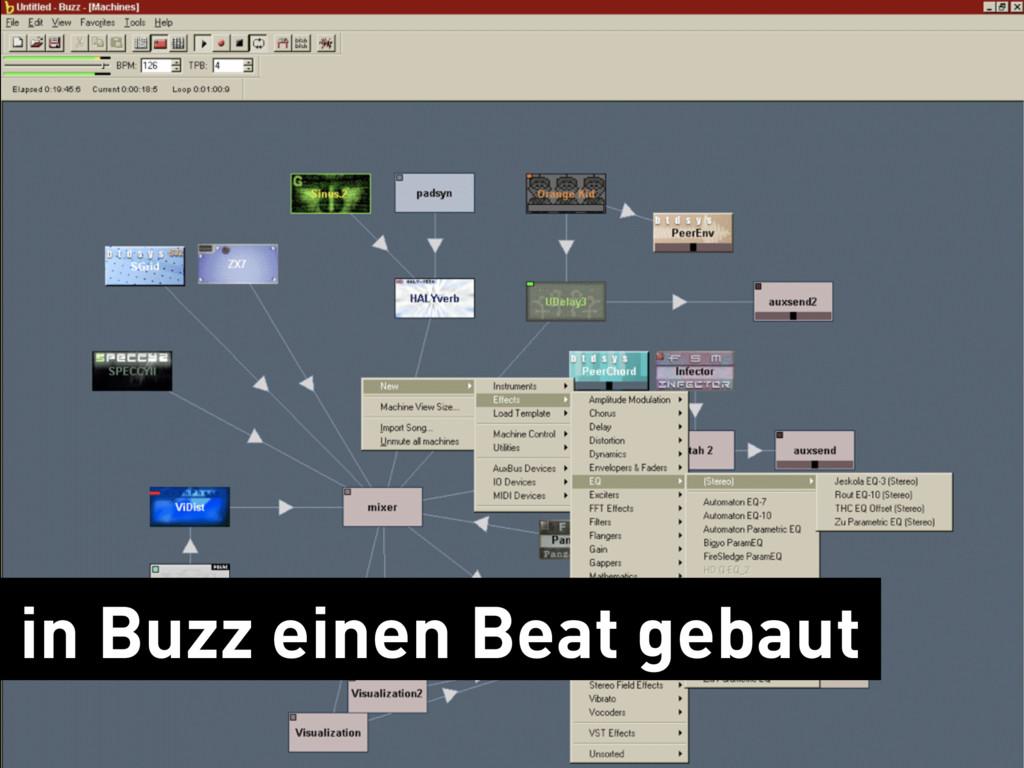 in Buzz einen Beat gebaut