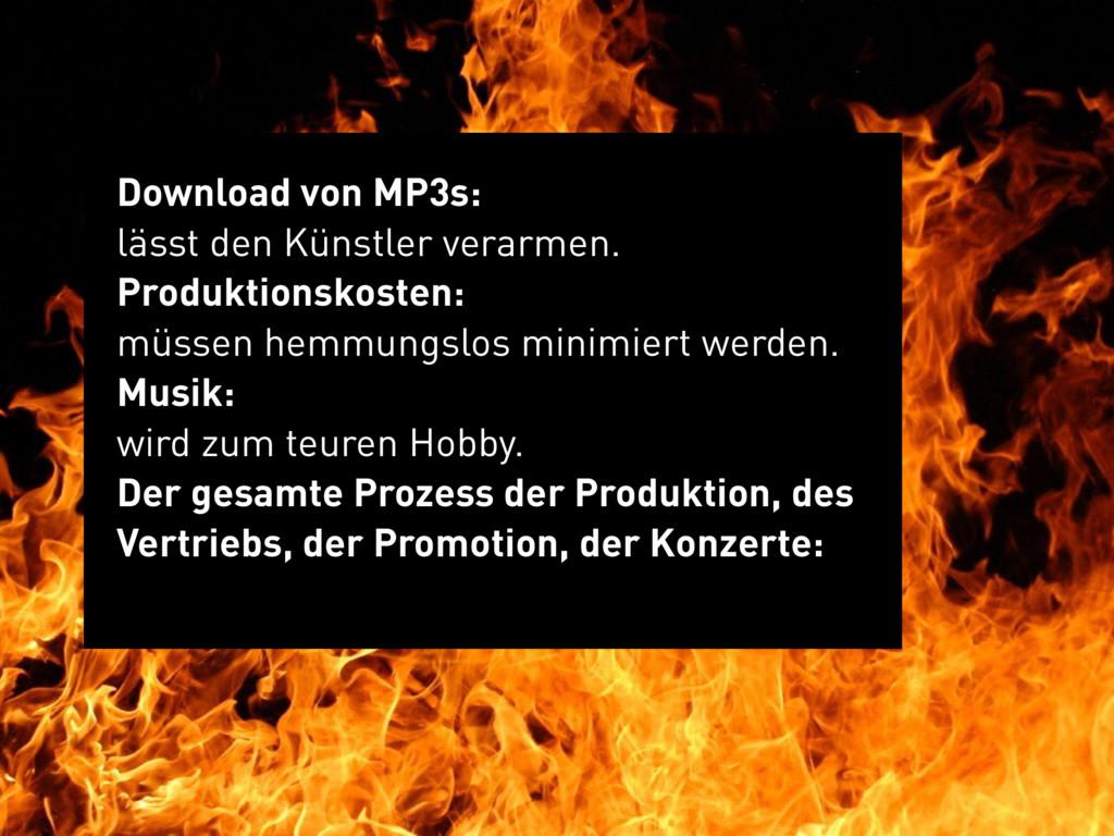 Download von MP3s: lässt den Künstler verarmen....