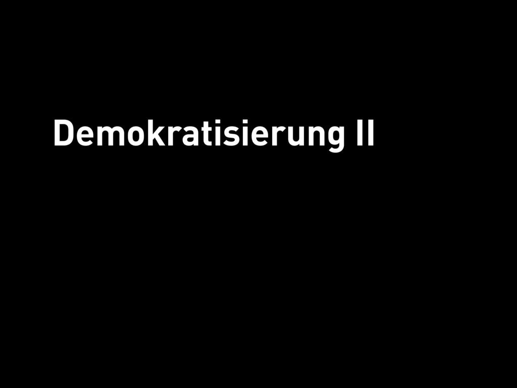Demokratisierung II