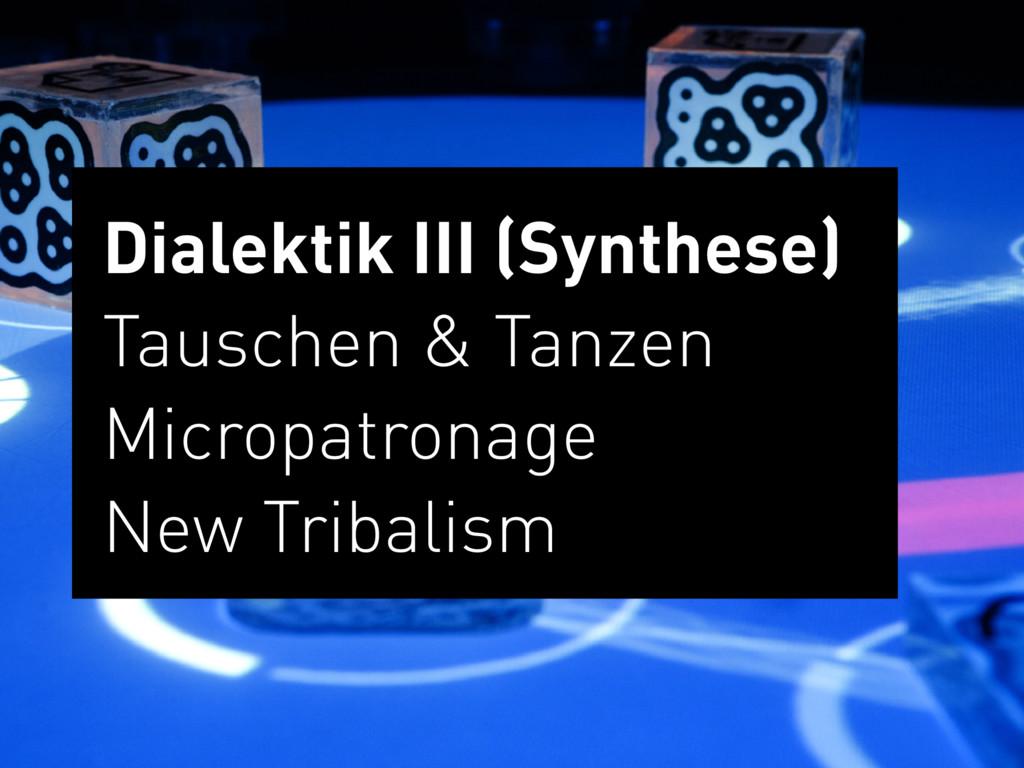 Dialektik III (Synthese) Tauschen & Tanzen Mi...