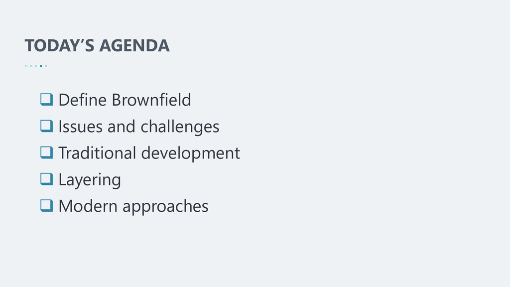 TODAY'S AGENDA ❑ Define Brownfield ❑ Issues and...