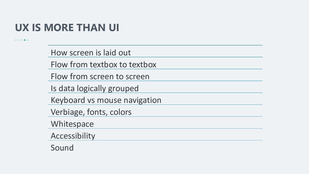 UX IS MORE THAN UI How screen is laid out Flow ...