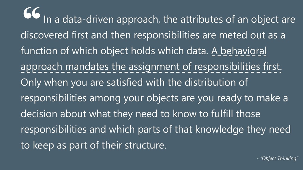 In a data-driven approach, the attributes of an...