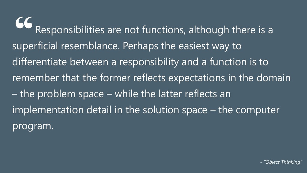 Responsibilities are not functions, although th...
