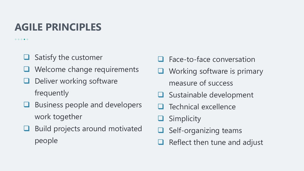 AGILE PRINCIPLES ❑ Satisfy the customer ❑ Welco...