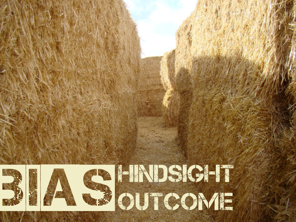 HINDSIGHT OUTCOME BIAS