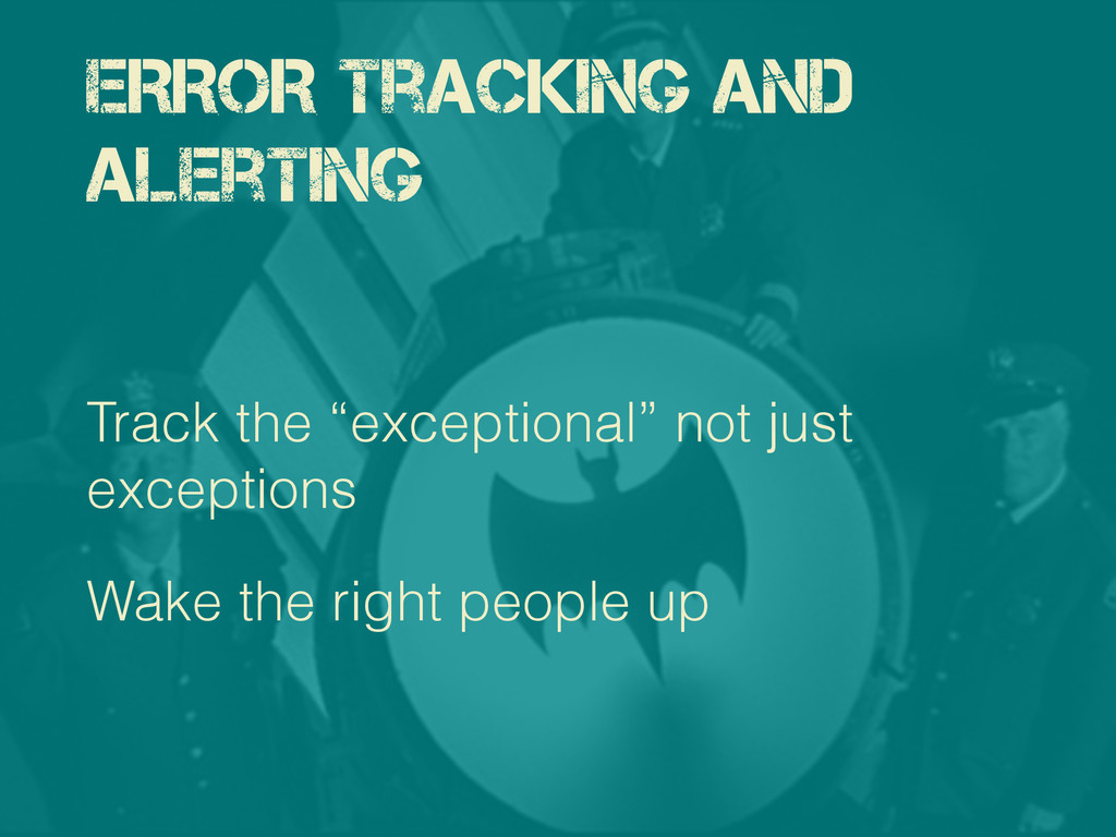 "ERROR Tracking and alerting Track the ""exceptio..."
