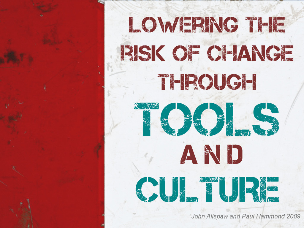 Lowering the risk of change through TOOLS CULTU...