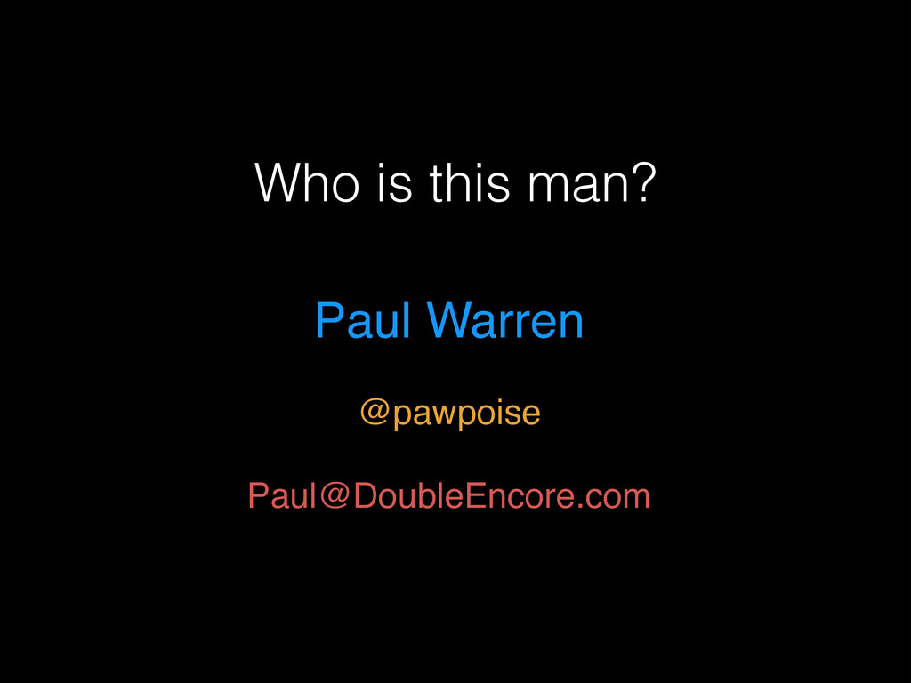 Who is this man? Paul Warren! ! @pawpoise! ! Pa...