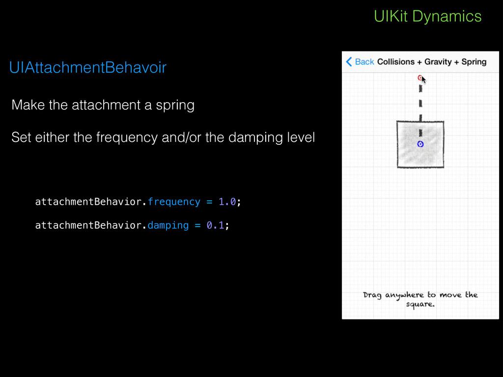 UIKit Dynamics UIAttachmentBehavoir Make the at...