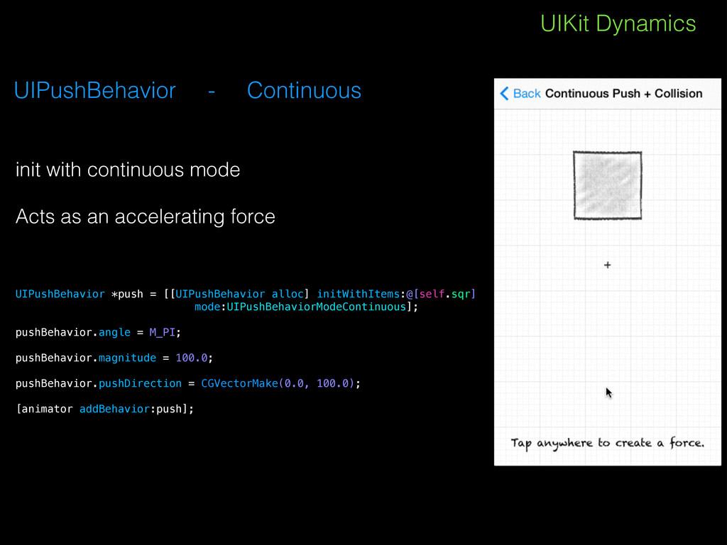 UIKit Dynamics UIPushBehavior - Continuous init...
