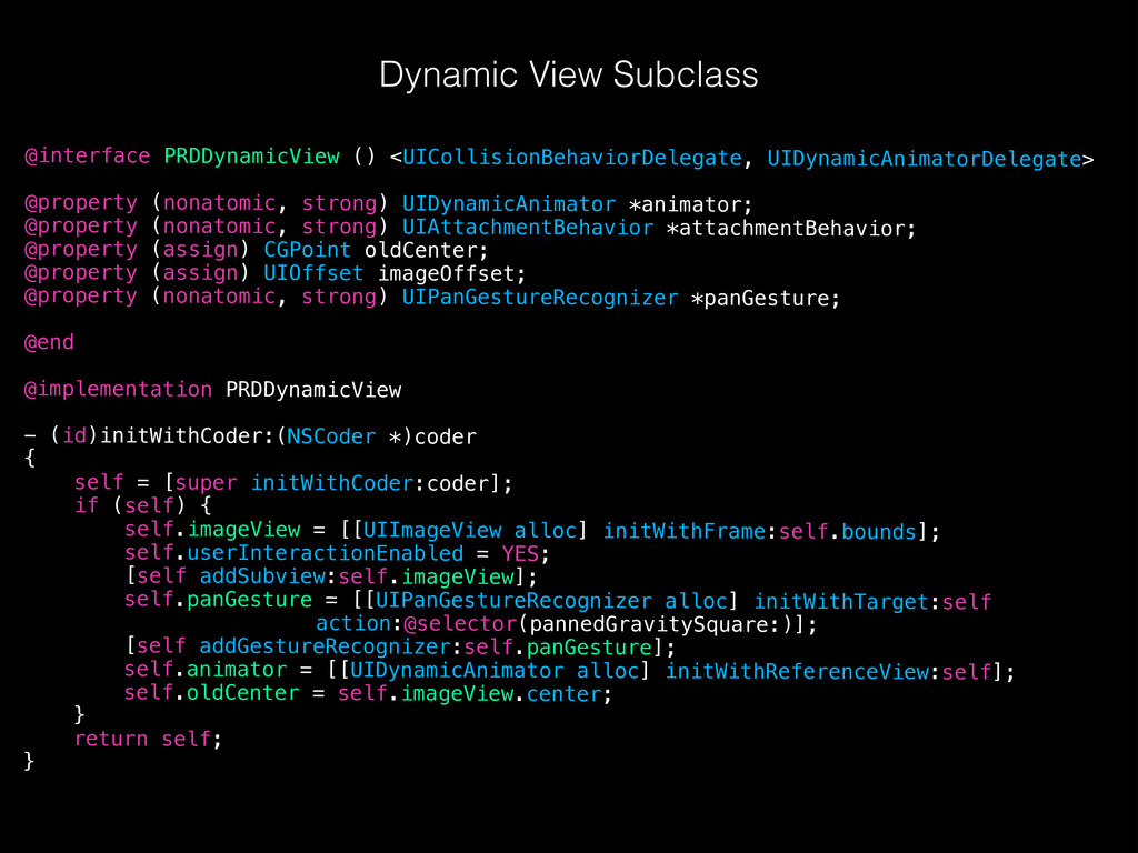Dynamic View Subclass @interface PRDDynamicView...