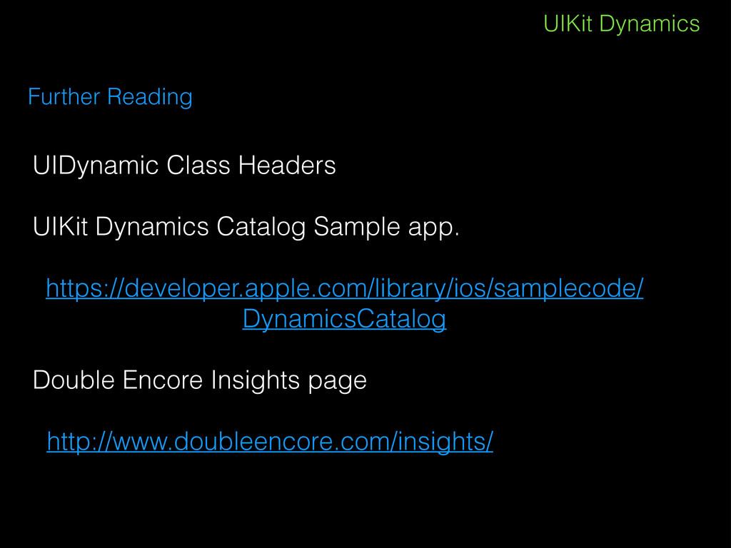 UIKit Dynamics Further Reading UIDynamic Class ...