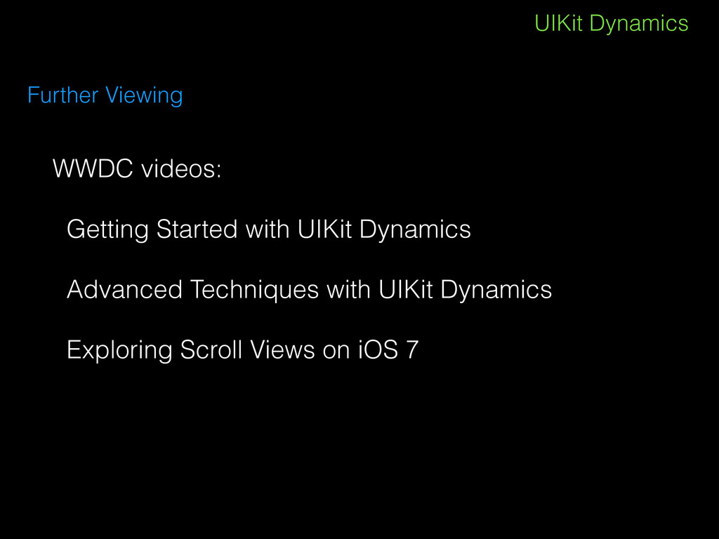 UIKit Dynamics Further Viewing WWDC videos: ! G...