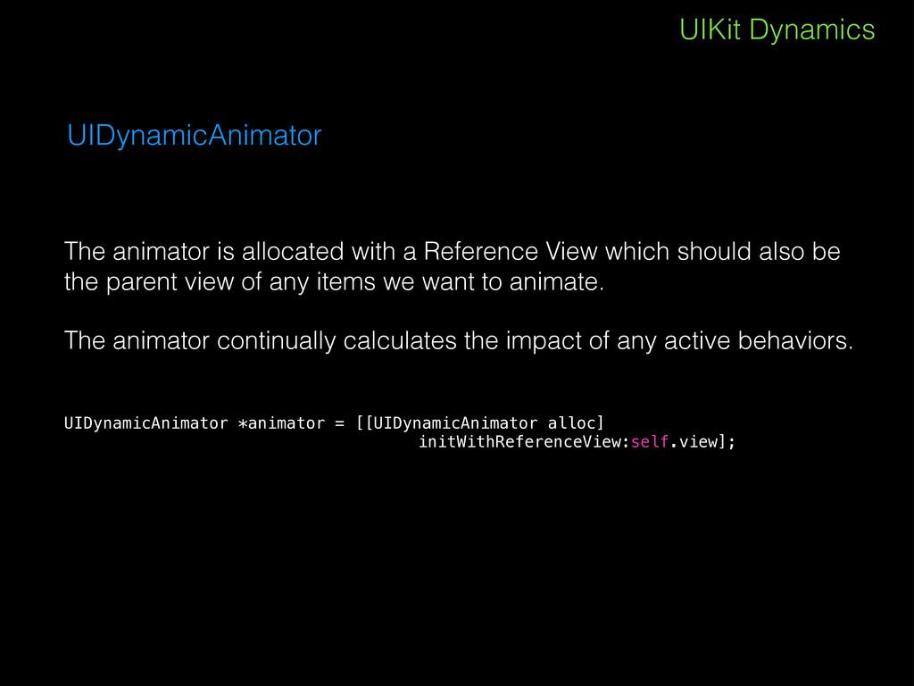 UIKit Dynamics UIDynamicAnimator The animator i...