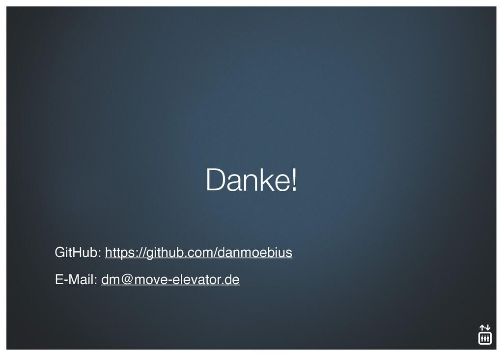 Danke! GitHub: https://github.com/danmoebius E-...