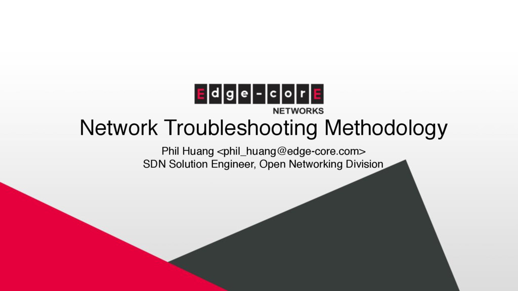 Network Troubleshooting Methodology Phil Huang ...