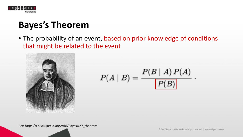 Bayes's Theorem • The probability of an event, ...