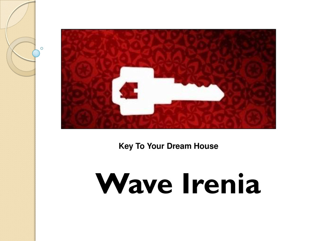 Wave Irenia Key To Your Dream House